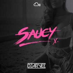 #SAUCY PROMO MIX @DJARVEE