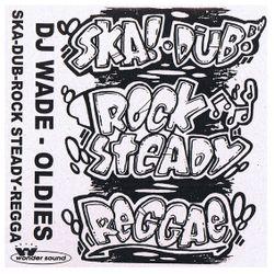 DJ Wade - Reggae Oldies