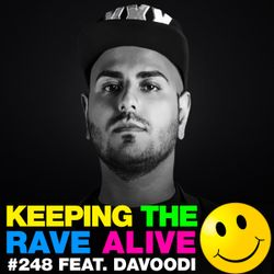Keeping The Rave Alive Episode 248 featuring Davoodi