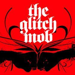 Podcast 17: The Glitch Mob