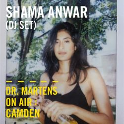 Shama Anwar (DJ Set)   Dr. Martens On Air: Camden