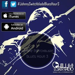 The Johnny Switchblade Blues Hour #3
