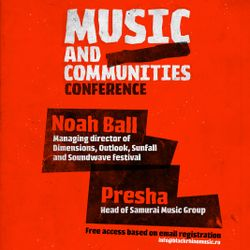 Music and Communities conference. Guest Speakers Noah Ball and Dj Presha (Samurai Music)