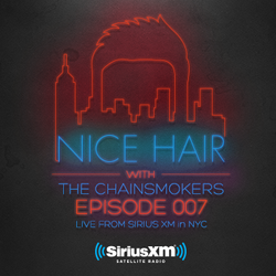 Nice Hair with The Chainsmokers 007