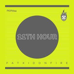 11th Hour x FatKidOnFire (FKOFd044 promo) mix