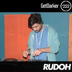 Rudoh - GetDarker Podcast 222