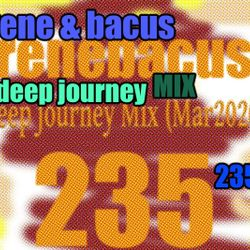 Rene&Bacus - Volume 235 Deep Journey Mix (March 2020)