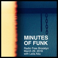 Minutes of Funk [March 29, 2016] - w/ Leila Adu