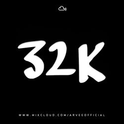 32K FOLLOWERS MINI MIX @DJARVEE