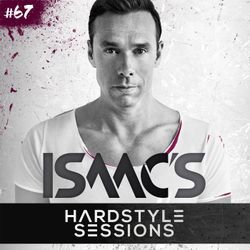 Isaac's Hardstyle Sessions #67 (March 2015)
