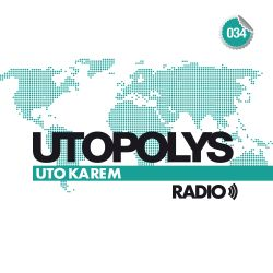 Uto Karem - Utopolys Radio 034 (October 2014)
