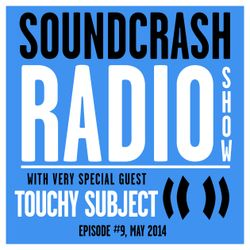 Soundcrash Radio Show Ep. 9 - with Touchy Subject