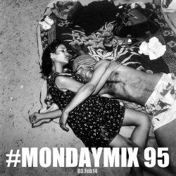 #MondayMix95 by @dirtyswift - 02.Feb.2014 (Live Mix)