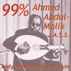 99% Ahmed Abdul-Malik J.A.S.S. – Andy Williams solo tribute