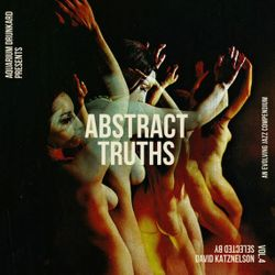 Abstract Truths: An Evolving Jazz Compendium – Volume Four