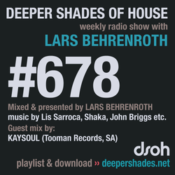 Deeper Shades Of House #678 w/ exclusive guest mix by KAYSOUL
