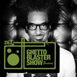 GHETTOBLASTERSHOW #263 (sept. 10/16) !! NEW SEASON START !!