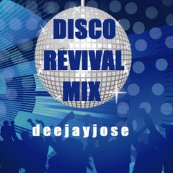 Disco Revival Mix by deejayjose