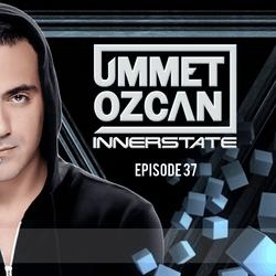 Ummet Ozcan Presents Innerstate EP 37
