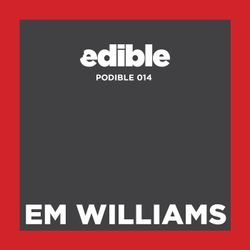 Podible 014 - Em Williams