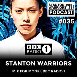 Stanton Warriors Podcast #035 : Stanton Mix for Monki, BBC Radio 1