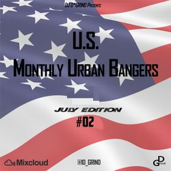 DJ D*GRIND -Monthly Urban Bangers (JULY '17 EDITION) #02