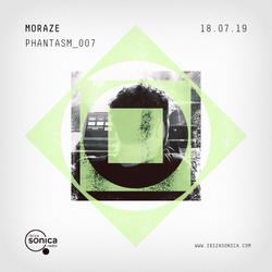 MORAZE - PHANTASM RADIO SHOW 007 - 18.07.2019