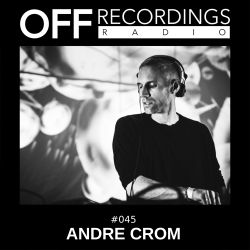 OFF Recordings Radio #45 with Andre Crom