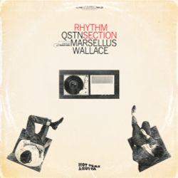 QSTN & MARSELLUS WALLACE -Rhythm Section