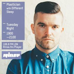Plastician And Different Sleep - Rinse FM - 9th Feb 2016