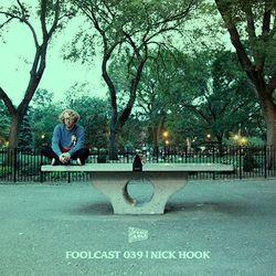 FOOLCAST 039 - NICK HOOK