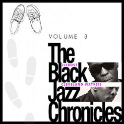 The Black Jazz chronicles Vol 3 fea Cleveland Watkiss