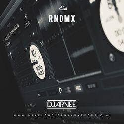 RNDMX @DJARVEE