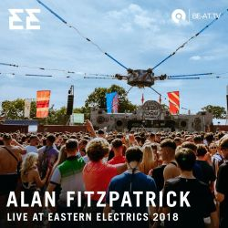 Alan Fitzpatrick @ Edible Stage - Eastern Electrics 2018 (BE-AT.TV)