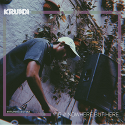 KRUNK Guest Mix 116 :: Nowhere But Here