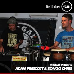 Adam Prescott & Bongo Chris [Reggae Roast] - GetDarker Podcast 228 (Carnival Special)