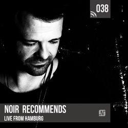 Noir Recommends EP38 // Live from Hamburg (Uebel & Gefaerlich)