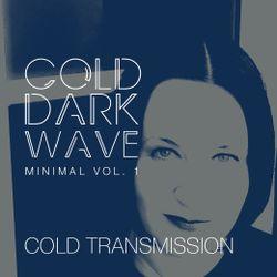 "COLD TRANSMISSION presents ""COLD DARK WAVE MINIMAL Vol. 1"" (no. 1)"