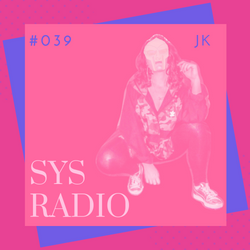 SYS Radio EP 39 with  Jesse K