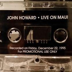 John Howard - Live On Maui (side.a) 1995