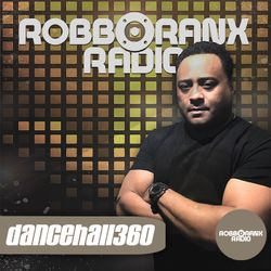 DANCEHALL 360 SHOW - (21/06/18) ROBBO RANX