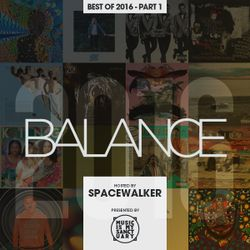 BALANCE - Best of 2016 Part 1 - Hosted by Spacewalker