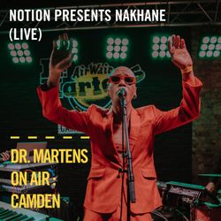 Notion presents Nakhane (Live) | Dr. Martens On Air : Camden