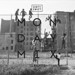 #MondayMix 183 by @dirtyswift - 06.Nov.2016 (Live Mix)
