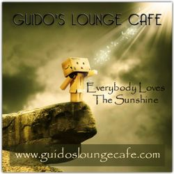 Guido's Lounge Cafe Broadcast 0269 Everybody Loves The Sunshine (20170428)