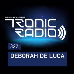 Tronic Podcast 322 with Deborah De Luca