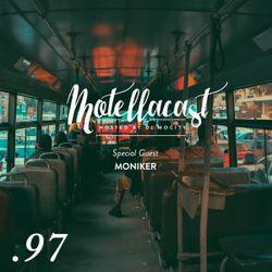 DJ MoCity - #motellacast E97 - 08-03-2017 [Special Guest: Moniker]