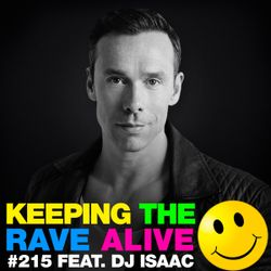 Keeping The Rave Alive Episode 215 featuring DJ Isaac