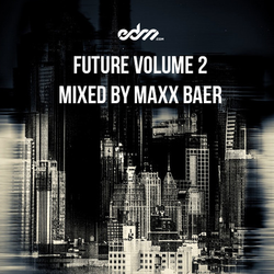 EDM.com Future Volume 2 Mixed by Maxx Baer