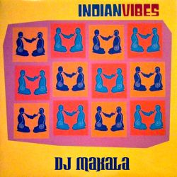 "DJ Makala ""Indian Vibes Mix"""